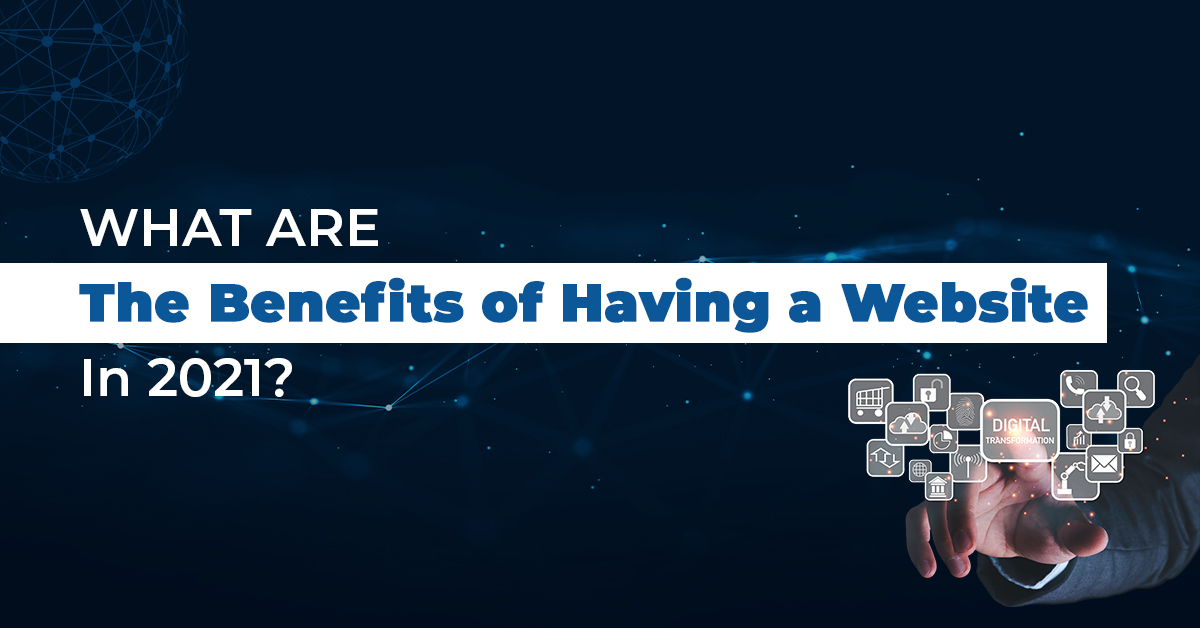 https://zrafted.com/wp-content/uploads/2021/05/benefits-of-having-a-website-in-2021.jpg